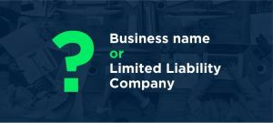 Differences Between A Business Name and A Limited Liability Company